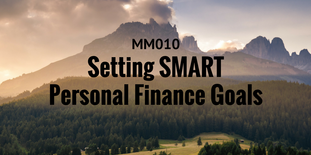 Setting SMART Personal Finance Goals | The Modest Millions Show